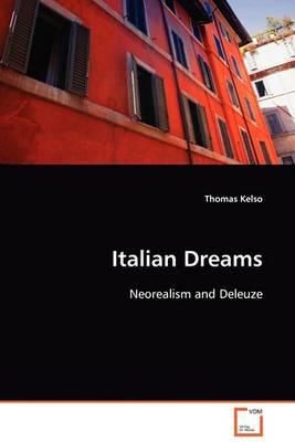 Italian Dreams: Neorealism and Deleuze (Paperback)