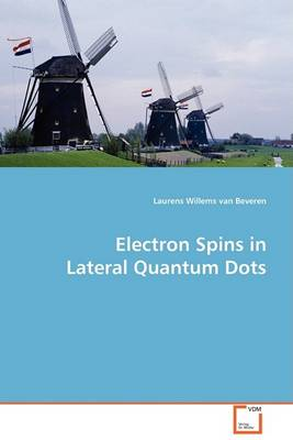 Electron Spins in Lateral Quantum Dots (Paperback)