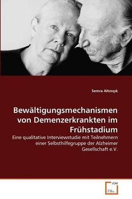 Bewaltigungsmechanismen Von Demenzerkrankten Im Fruhstadium (Paperback)