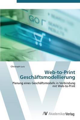 Web-To-Print Geschaftsmodellierung (Paperback)