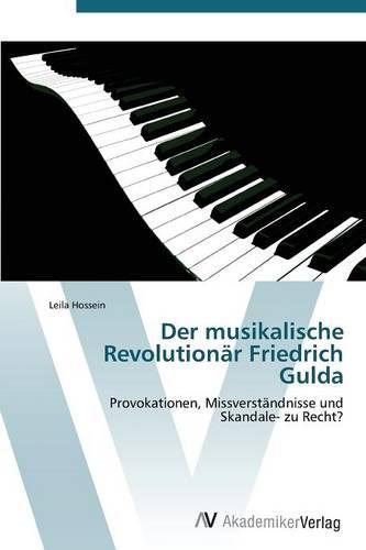 Der Musikalische Revolutionar Friedrich Gulda (Paperback)