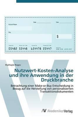Nutzwert-Kosten-Analyse und ihre Anwendung in der Druckbranche (Paperback)