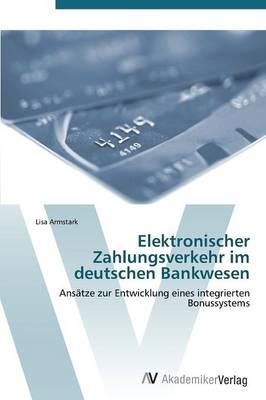 Elektronischer Zahlungsverkehr Im Deutschen Bankwesen (Paperback)