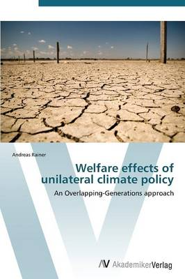 Welfare Effects of Unilateral Climate Policy (Paperback)