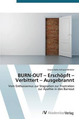 Burn-Out - Erschopft - Verbittert - Ausgebrannt (Paperback)