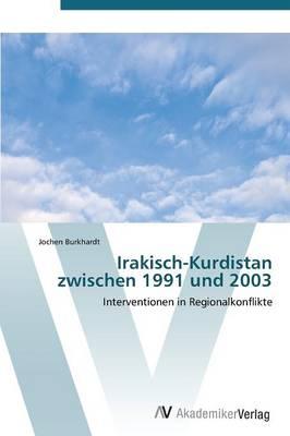 Irakisch-Kurdistan Zwischen 1991 Und 2003 (Paperback)