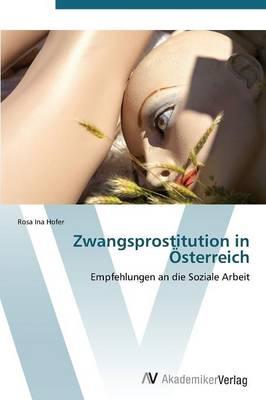Zwangsprostitution in Osterreich (Paperback)