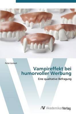 Vampireffekt Bei Humorvoller Werbung (Paperback)