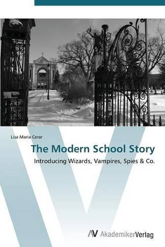 The Modern School Story (Paperback)