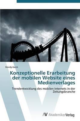Konzeptionelle Erarbeitung Der Mobilen Website Eines Medienverlages (Paperback)