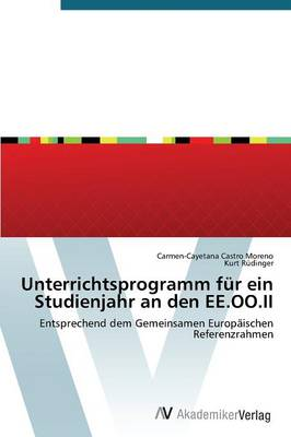 Unterrichtsprogramm Fur Ein Studienjahr an Den Ee.Oo.II (Paperback)