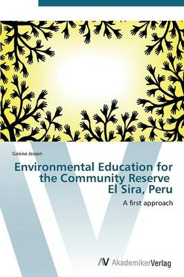 Environmental Education for the Community Reserve El Sira, Peru (Paperback)