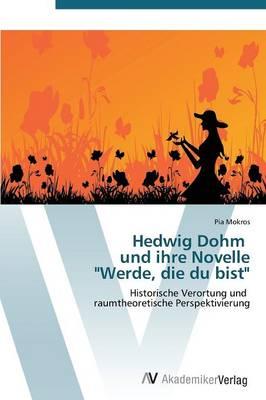 """Hedwig Dohm Und Ihre Novelle """"Werde, Die Du Bist"""" (Paperback)"""