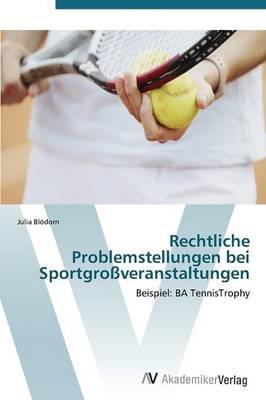 Rechtliche Problemstellungen Bei Sportgrossveranstaltungen (Paperback)