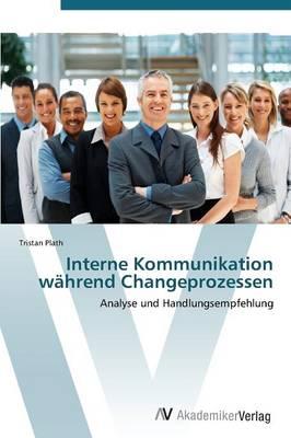 Interne Kommunikation Wahrend Changeprozessen (Paperback)