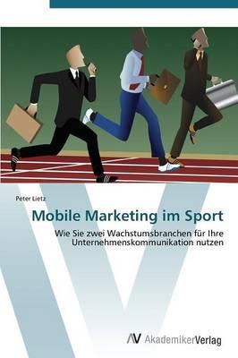 Mobile Marketing Im Sport (Paperback)