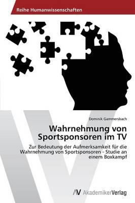 Wahrnehmung Von Sportsponsoren Im TV (Paperback)