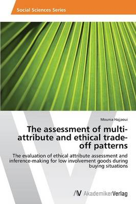 The Assessment of Multi-Attribute and Ethical Trade-Off Patterns (Paperback)