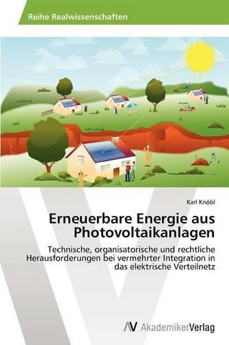Erneuerbare Energie Aus Photovoltaikanlagen (Paperback)