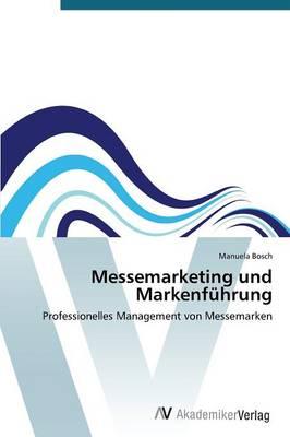 Messemarketing Und Markenfuhrung (Paperback)