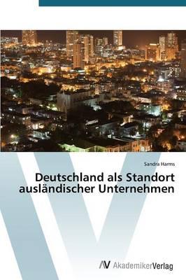 Deutschland ALS Standort Auslandischer Unternehmen (Paperback)