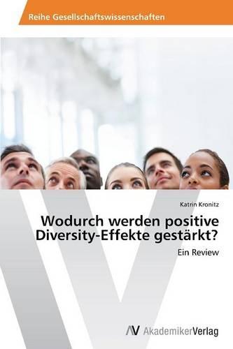 Wodurch Werden Positive Diversity-Effekte Gestarkt? (Paperback)
