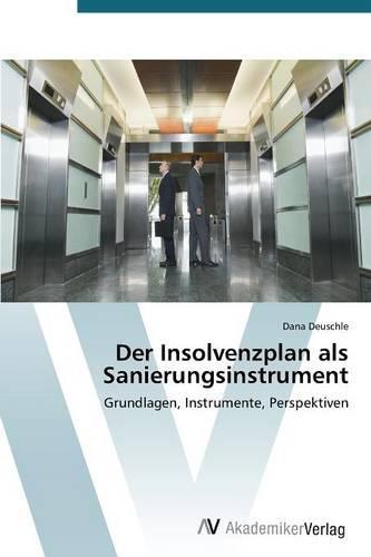 Der Insolvenzplan ALS Sanierungsinstrument (Paperback)