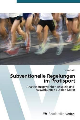 Subventionelle Regelungen Im Profisport (Paperback)