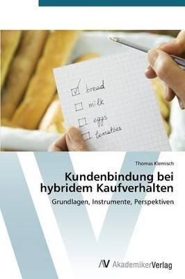 Kundenbindung Bei Hybridem Kaufverhalten (Paperback)