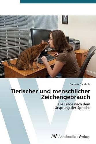 Tierischer Und Menschlicher Zeichengebrauch (Paperback)