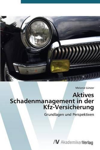 Aktives Schadenmanagement in Der Kfz-Versicherung (Paperback)