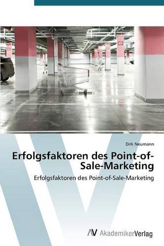 Erfolgsfaktoren Des Point-Of-Sale-Marketing (Paperback)