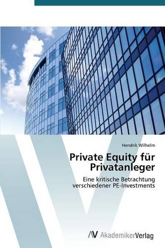 Private Equity Fur Privatanleger (Paperback)