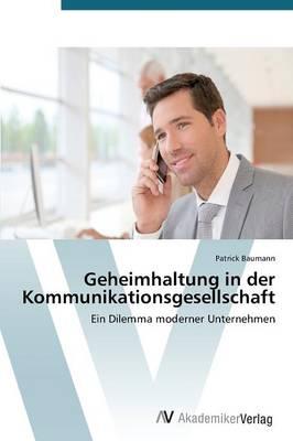 Geheimhaltung in Der Kommunikationsgesellschaft (Paperback)