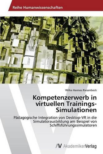 Kompetenzerwerb in Virtuellen Trainings-Simulationen (Paperback)
