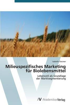 Milieuspezifisches Marketing Fur Biolebensmittel (Paperback)