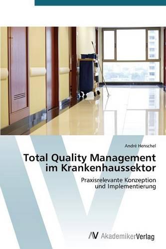 Total Quality Management Im Krankenhaussektor (Paperback)