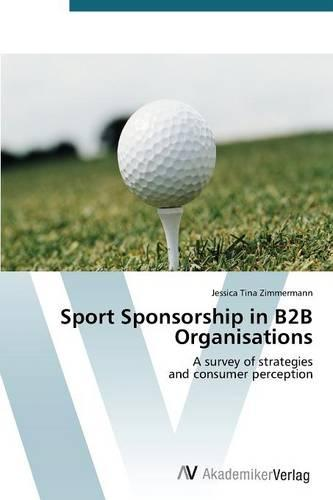 Sport Sponsorship in B2B Organisations (Paperback)