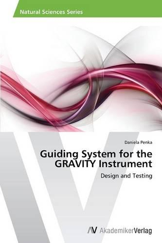 Guiding System for the Gravity Instrument (Paperback)