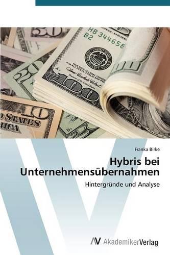 Hybris Bei Unternehmensubernahmen (Paperback)