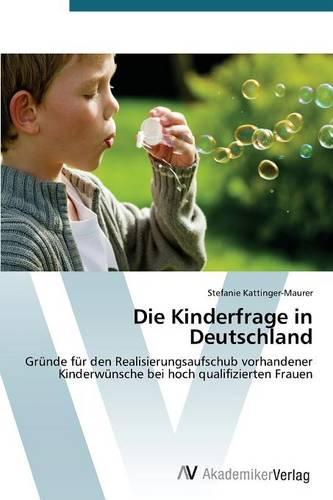 Die Kinderfrage in Deutschland (Paperback)