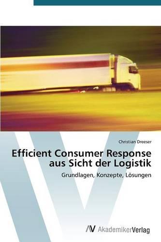 Efficient Consumer Response Aus Sicht Der Logistik (Paperback)