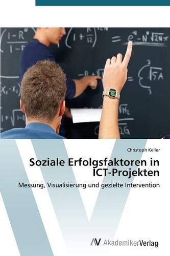 Soziale Erfolgsfaktoren in Ict-Projekten (Paperback)
