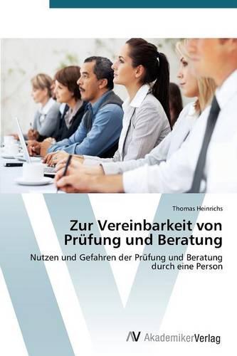 Zur Vereinbarkeit Von Prufung Und Beratung (Paperback)