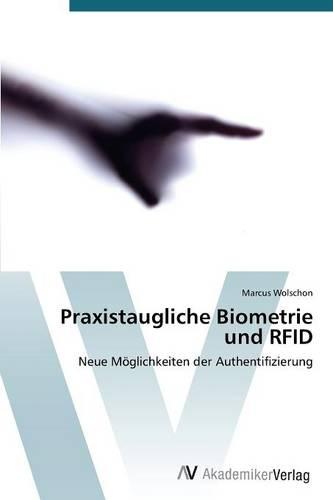 Praxistaugliche Biometrie Und Rfid (Paperback)