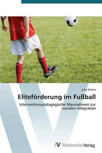 Eliteforderung Im Fussball (Paperback)