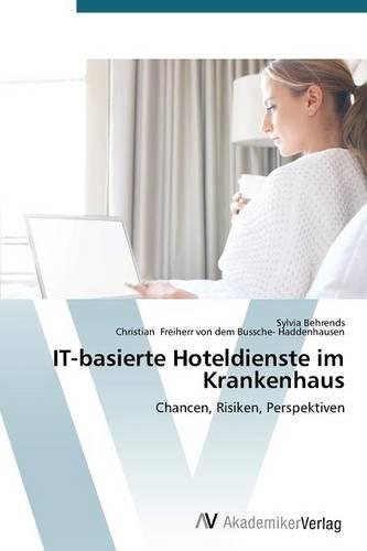 It-Basierte Hoteldienste Im Krankenhaus (Paperback)