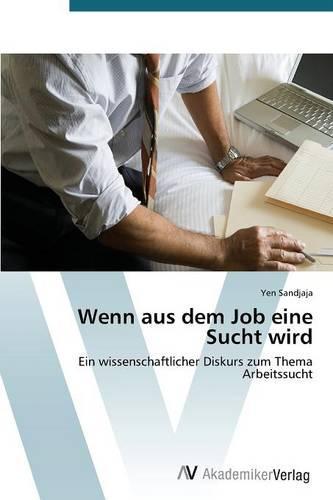 Wenn Aus Dem Job Eine Sucht Wird (Paperback)