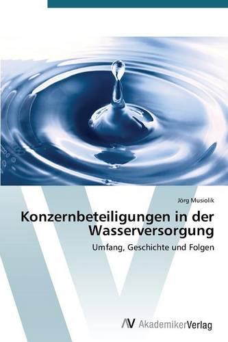 Konzernbeteiligungen in Der Wasserversorgung (Paperback)