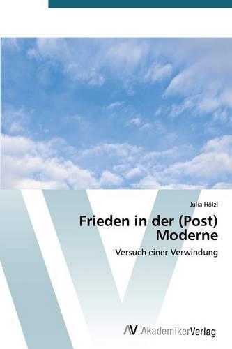 Frieden in Der (Post) Moderne (Paperback)